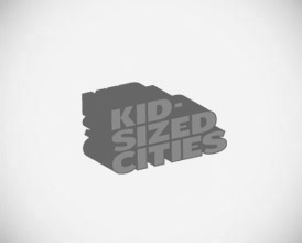 KID-SIZED CITIES